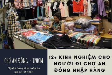 12+  kinh nghiệm cho người đi chợ An Đông nhập hàng