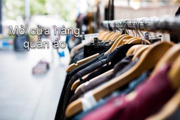 Gợi ý muốn mở shop quần áo lấy hàng ở đâu?