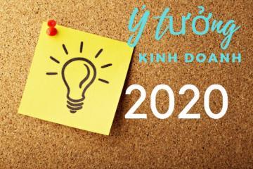 10+ Ý tưởng kinh doanh tốt nhất 2020 giúp bạn làm giàu